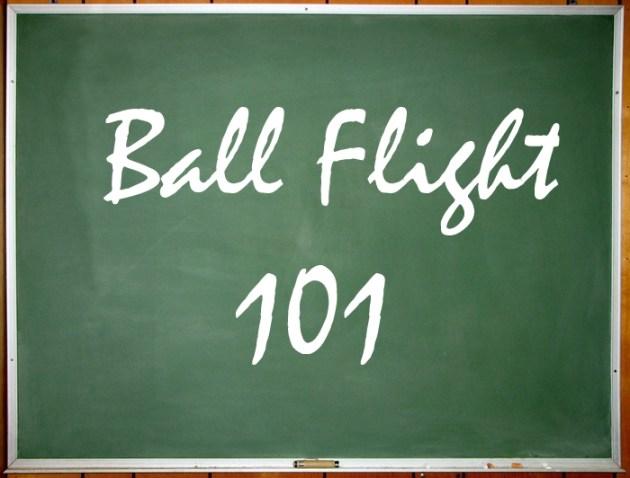 Ball Flight 101