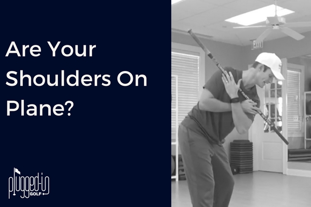 Are Your Shoulders On Plane-