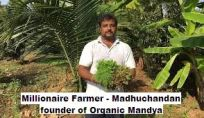 Success-Organic Mandya - Madhu Chandan - The millioniare farmer