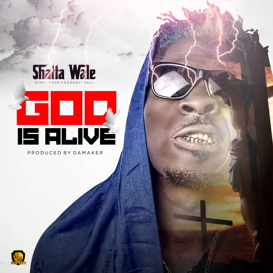 DOWNLOAD: Shatta Wale - God Is Alive (prod by Da Maker)