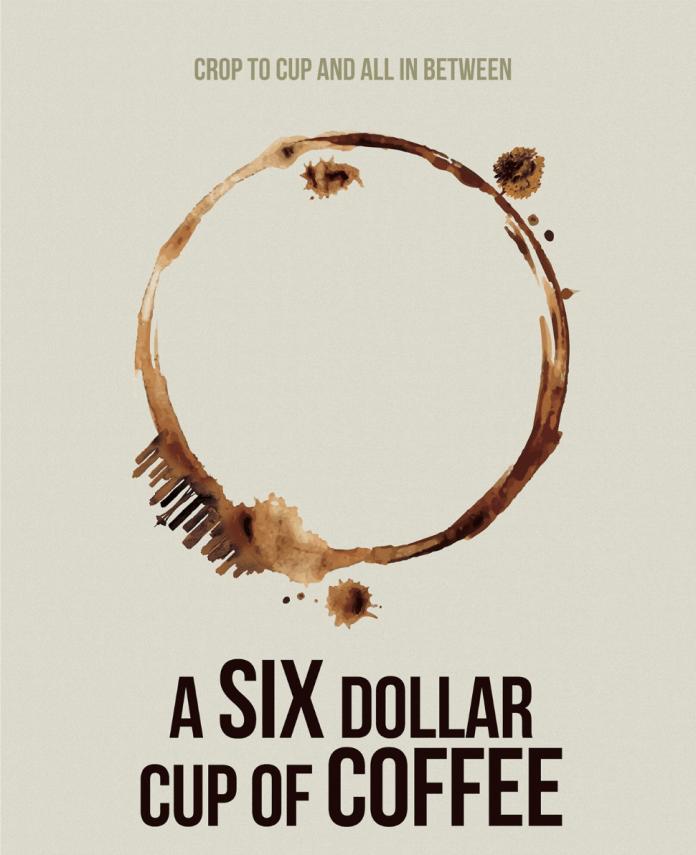 17/10/19, Café, Taza, Precio, A Six Dollar Cup of Coffee