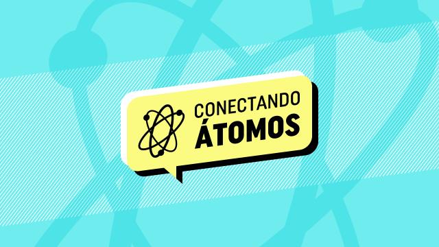Plumas Atómicas está de estreno. Presentamos Conectando Átomos: un espacio donde abordaremos los temas que le interesan a nuestra comunidad