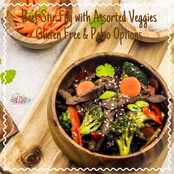 Beef Stir fry with Assorted Veggies in Ginger – Soy Sauce Recipe (GLUTEN FREE AND PALEO OPTIONS) #NationalGlutenFreeDay