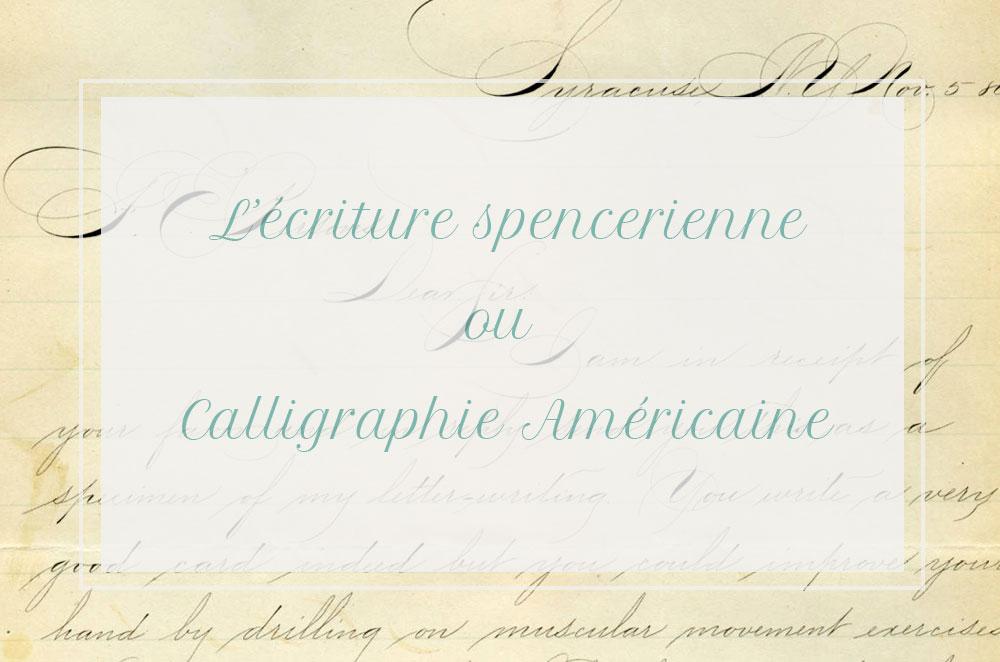 La calligraphie Américaine ou style Spencerien