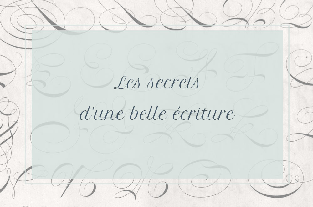 Les secrets d'une belle écriture