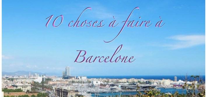10 choses à faire à barcelone