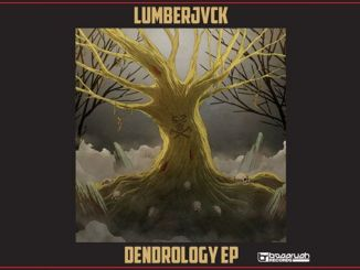 "First Bassrush Records Release, LUMBERJVCK'S ""Dendrology"""