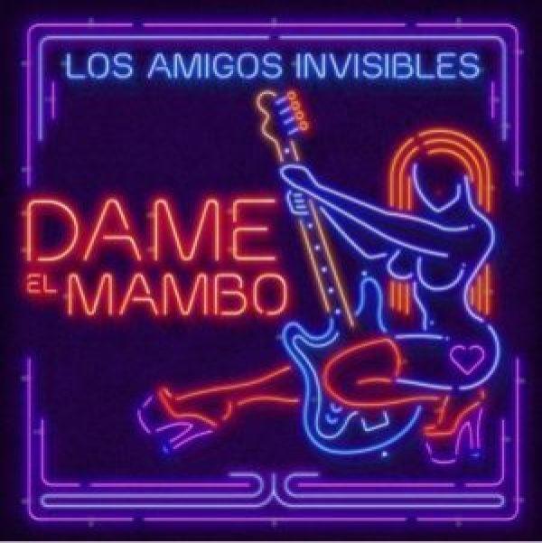 los-amigos-invisibles-dame-el-mambo-cusica-plus