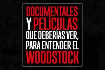 Documentales y películas que deberías ver, para entender el Woodstock. Cusica Plus.