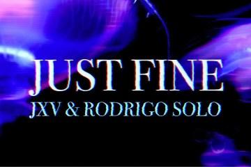 Rodrigo Solo y JXV (Juan Victor) se unen en el tema 'Just Fine'. Cusica Plus.