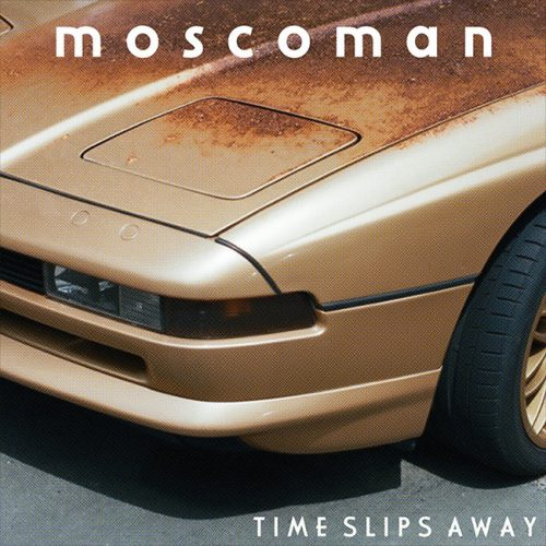 ROTW: Moscoman - Time Slips Away