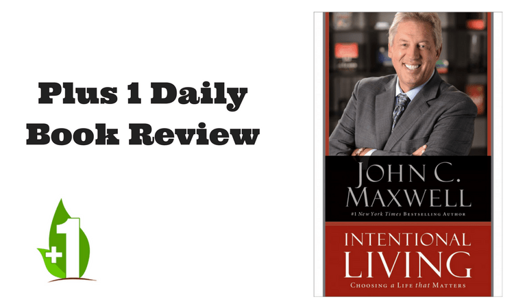 Intentional living john maxwell summary
