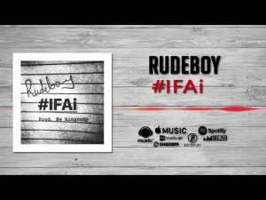 Music: RudeBoy (P-square) – IFAi