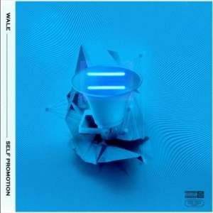 Wale – Self Promotion (EP Download) & Tracklist