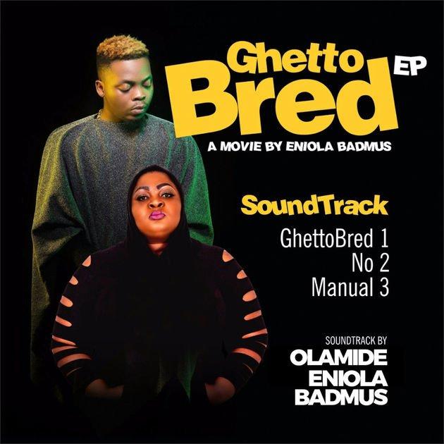 Olamide & Eniola Badmus Ghetto Bred Album (zip/mp3/itunes) Listen To And Download New Album Olamide & Eniola Badmus Ghetto Bred Album