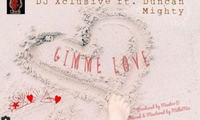 DJ Xclusive Gimme Love Ft. Duncan Mighty