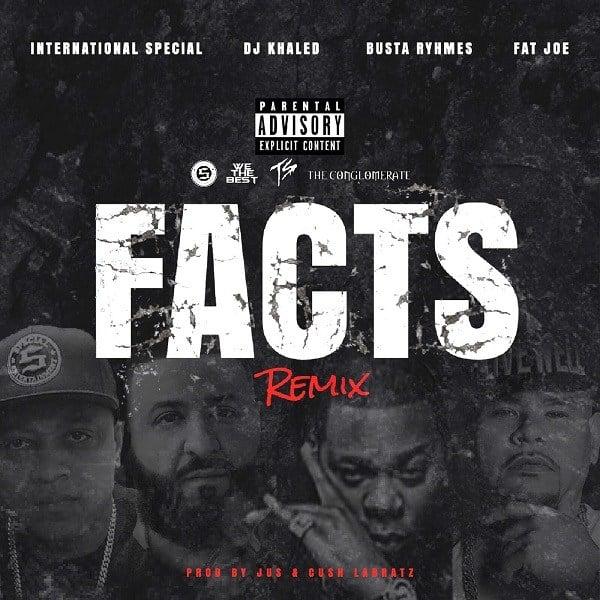 International Special Facts Remix ft. DJ Khaled, Busta Rhymes & Fat Joe