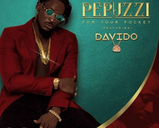Download music: Peruzzi Ft. Davido – For Your Pocket (Remix)