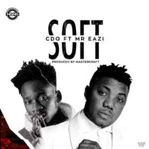 Download Music: CDQ ft. Mr. Eazi – Soft