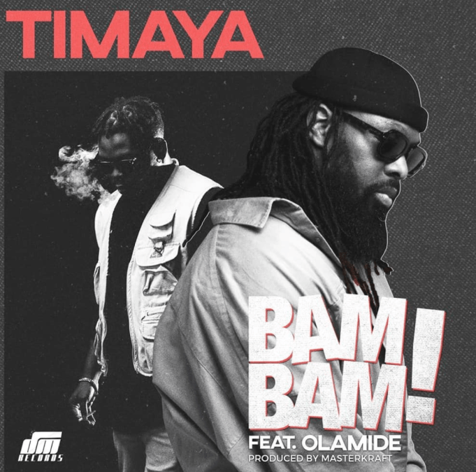 Download Music: Timaya ft. Olamide – Bam Bam