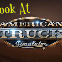Let's Look At: American Truck Simulator