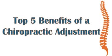 Top 5 Benefits of a Chiropractic Adjustment