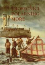 """Běhounek o expedici napsal knihu """"Trosečníci polárního moře"""""""