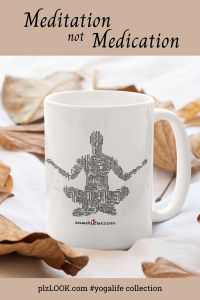 yoga - meditation not medication mug