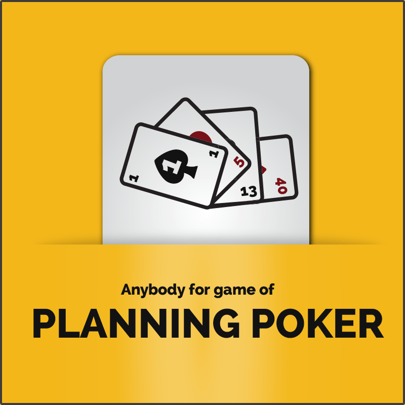 Anybody for game of planning poker or choose a different game for estimating story points