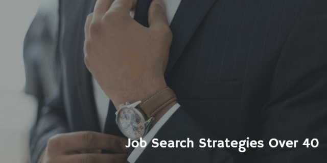 Job Search Strategies Over 40