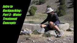Intro to Backpacking: Part 5 – Water Treatment Concepts
