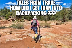 How did I get Joan into backpacking ???