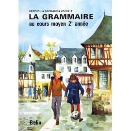 La Grammaire Au Cours Moyen 2e Année de André Berthou