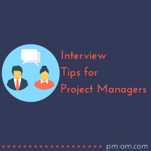 Interview tips for Project Managers