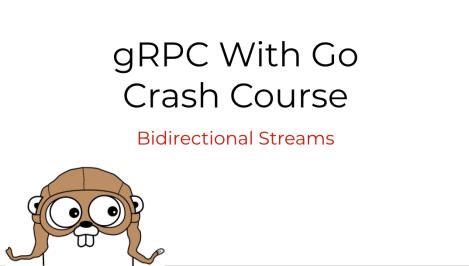 gRPC with Go - Bidirectional Streams
