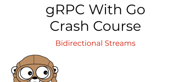gRPC with Go - Bidirectional Streams