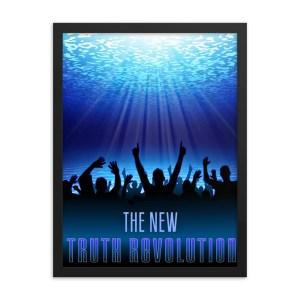 The New Truth Revolution Framed poster