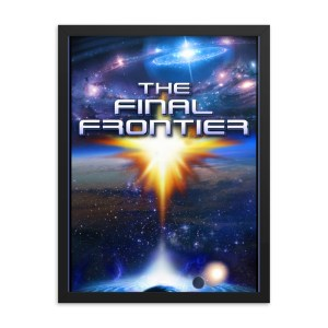 The Final Frontier Framed poster
