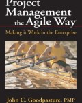 Project Management the Agile Way: Making it Work in the Enterprise