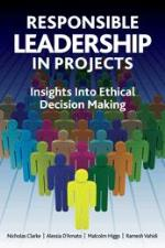 Responsible Leadership in Projects: Insights Into Ethical Decision Making