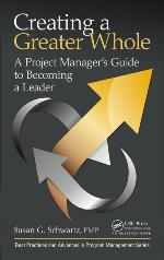Creating a Greater Whole: A Project Manager's Guide to Becoming a Leader