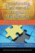 Transforming Business with Program Management: Integrating Strategy, People, Processes, Technology, Structure and Measurement