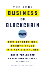 The Real Business of Block Chain: How Leaders can Create Value in a New Digital Age