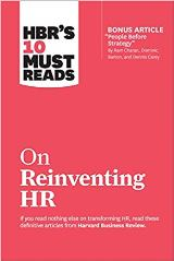HBR's 10 Must Reads: On Reinventing HR