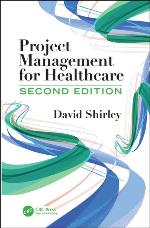 Project Management for Healthcare, 2nd Ed.