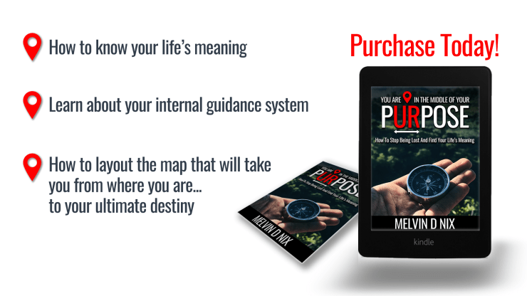 Purchase The Book: You Are In The Middle Of Your Purpose By Melvin D Nix - Order Image