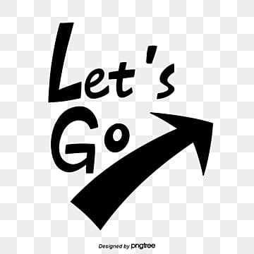 Lets Go PNG Images | Vector and PSD Files | Free Download on Pngtree
