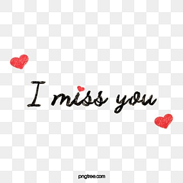 Miss You Png Images Vector And Psd Files Free Download On Pngtree