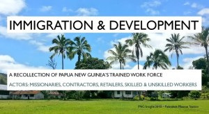 History of Papua New Guinea Immigration and Development