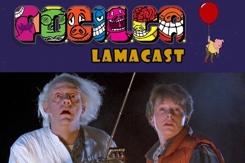 Lamacast (Pilot) – Especial De Volta Para o Futuro